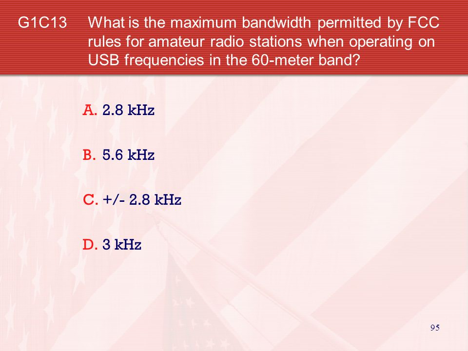 95 G1C13 What is the maximum bandwidth permitted by FCC rules for amateur radio stations when operating on USB frequencies in the 60-meter band.
