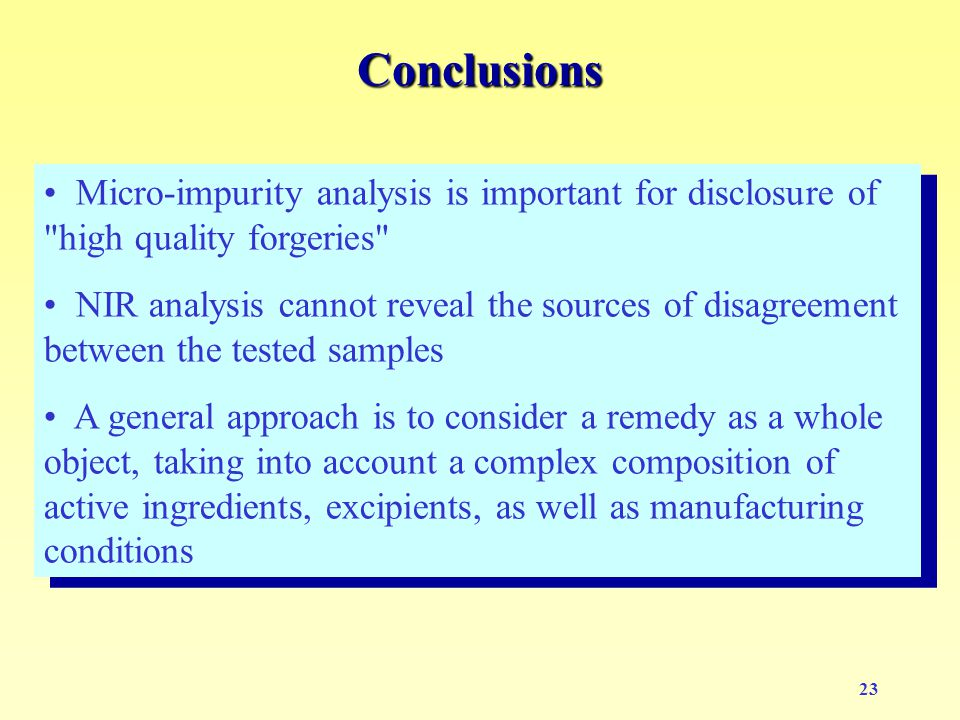 23 Conclusions Micro-impurity analysis is important for disclosure of