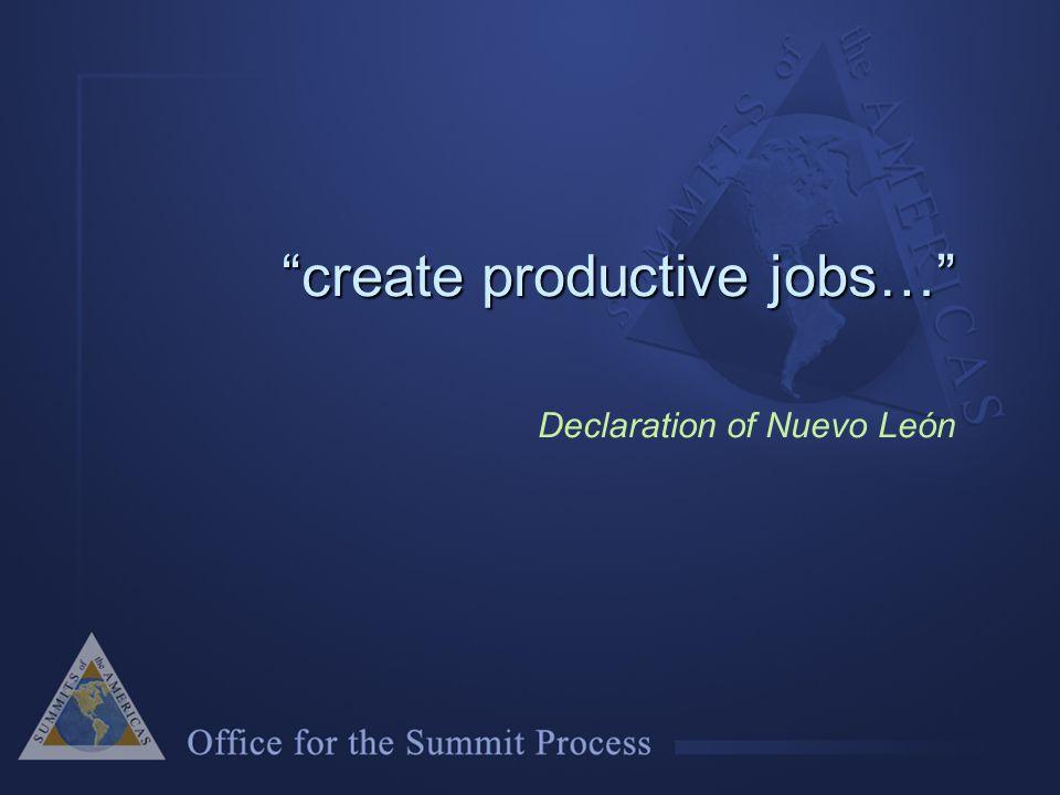 create productive jobs… create productive jobs… Declaration of Nuevo León
