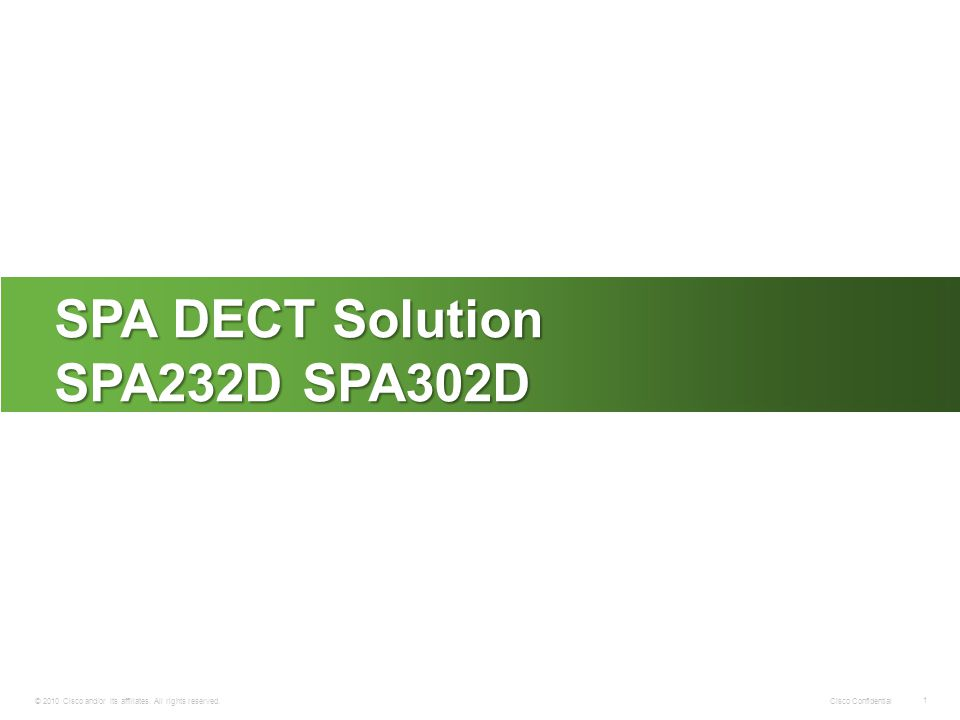 Cisco Confidential 1 © 2010 Cisco and/or its affiliates. All rights reserved. SPA DECT Solution SPA232D SPA302D
