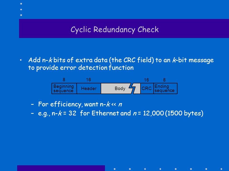 Automatic Repeat reQuest IDEA: ask for retransmission if error detected ERROR .
