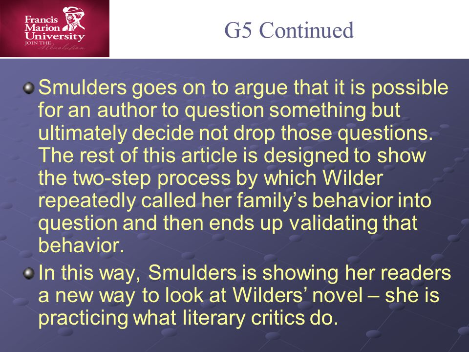 G5 Continued Smulders goes on to argue that it is possible for an author to question something but ultimately decide not drop those questions.