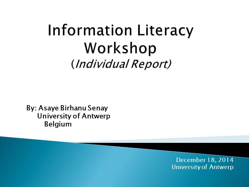 By: Asaye Birhanu Senay University of Antwerp Belgium December 18, 2014 University of Antwerp