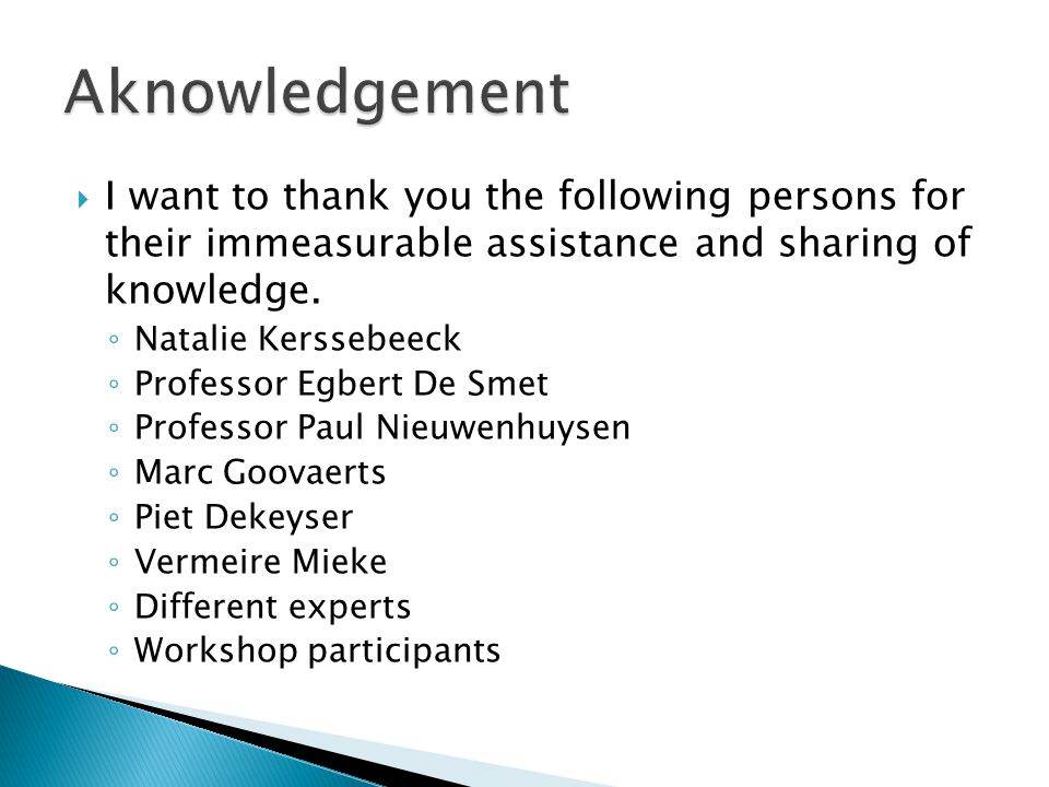  I want to thank you the following persons for their immeasurable assistance and sharing of knowledge.