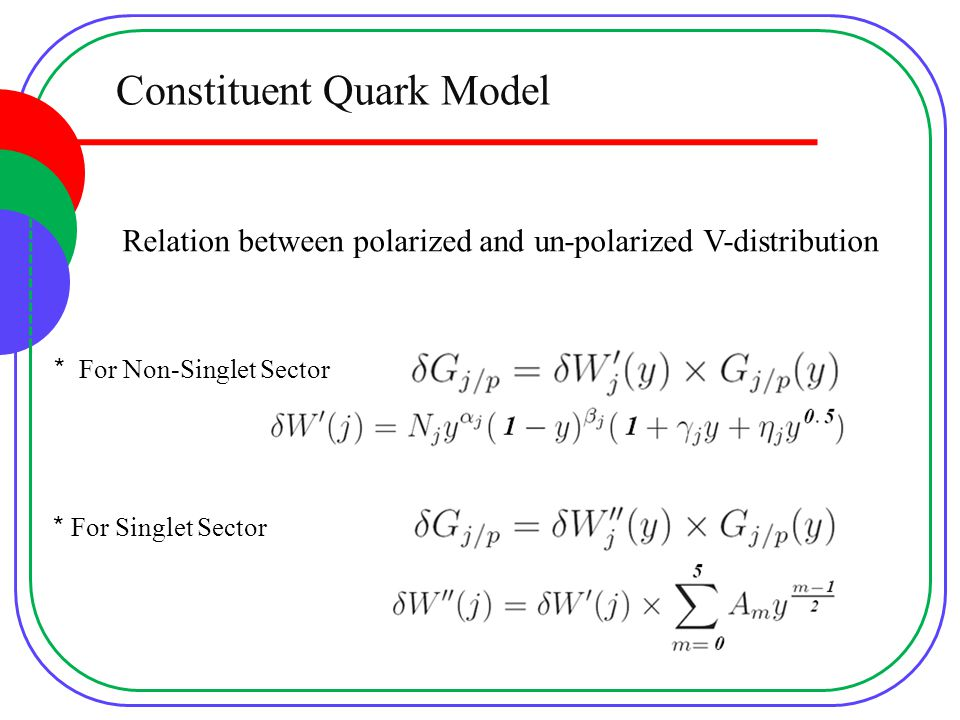 Constituent Quark Model Relation between polarized and un-polarized V-distribution For Singlet Sector * For Non-Singlet Sector*