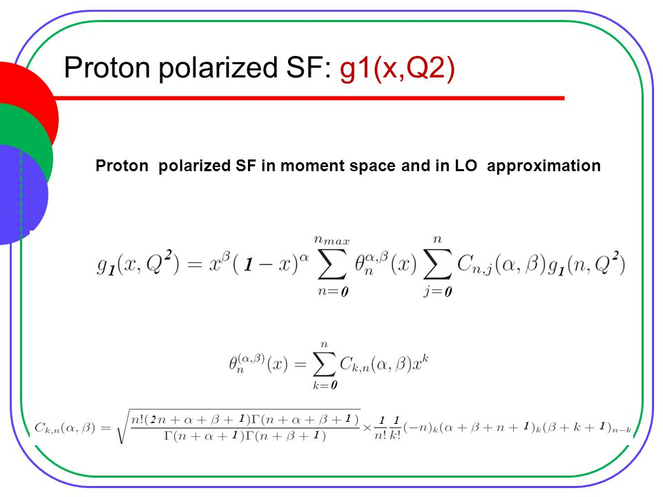 Proton polarized SF: g1(x,Q2) Proton polarized SF in moment space and in LO approximation