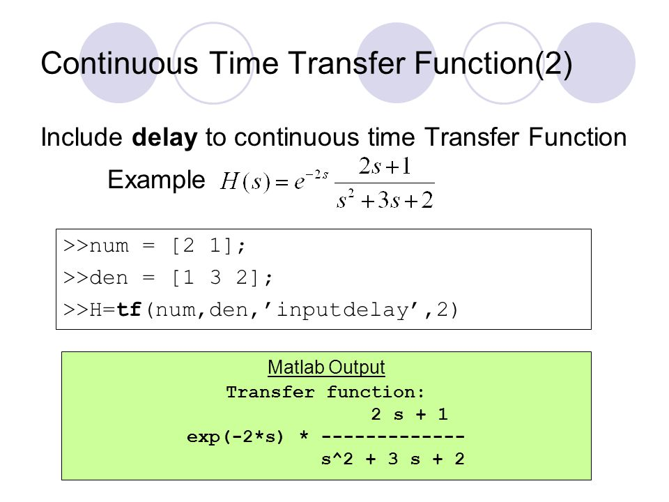 Transient Response Analysis(7) Ramp response of the transfer function system There's no ramp function in Matlab To obtain ramp response of H(s), divide H(s) by s and use step function Consider the system: For unit-ramp input,.