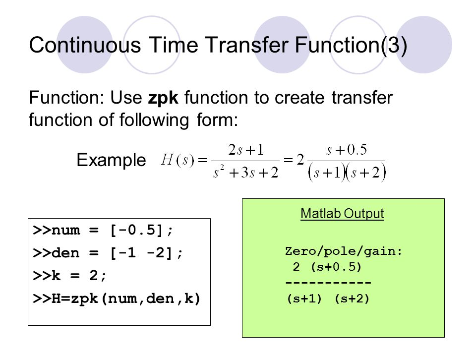 Continuous Time State Space Models(1) State Space Model for dynamic system Matrices: A is state matrix; B is input matrix; C is output matrix; and D is direct transmission matrix Vectors: x is state vector; u is input vector; and y is output vector Note: Only apply to system that is linear and time invariant