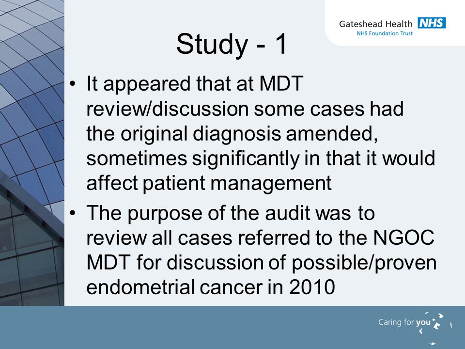 Study - 2 All cases referred to the NGOC MDT (GYREF) for the calendar year 2010 were identified from the QEH Pathology laboratory computer All such cases were then ordered by SNOMED code for endometrial pathology Cases of non-epithelial uterine malignancy (e.g.