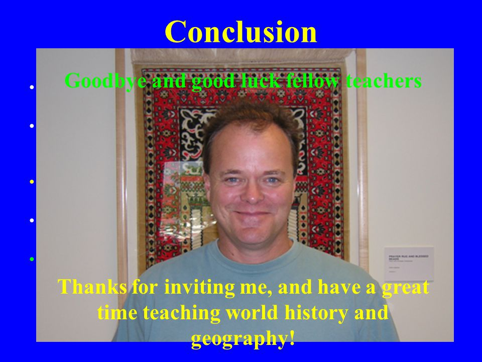 Conclusion Good luck as you embark upon this new and exciting era in Michigan social studies teaching Those of us who designed the new social studies content expectations are excited about the impact this enhanced global awareness will have on the children of Michigan The CEs are now regarded as the best in the nation, and the standard to which all other states aspire We do realize that these new CEs create a huge challenge for Michigan teachers at all levels But we believe that in the hands of outstanding teachers like you folks, the future of education, and the lives of tens of thousands of young Michigan students, are in great hands.