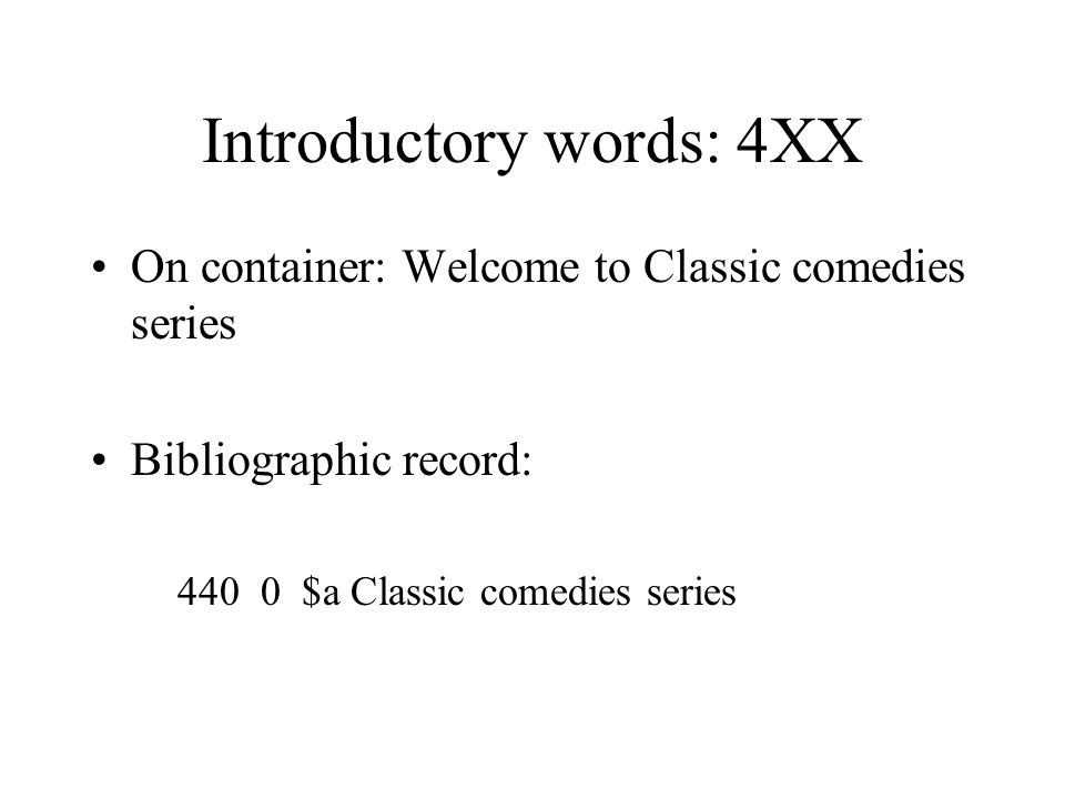 Introductory words: SAR 130 0 $a Classic comedies series 430 0 $a Welcome to classic comedies series 670 $a _______ $b container (Welcome to classic comedies series)