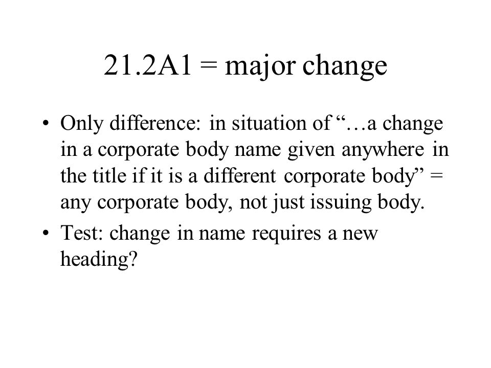 21.2A1 = minor change: changes in rule/U.S.