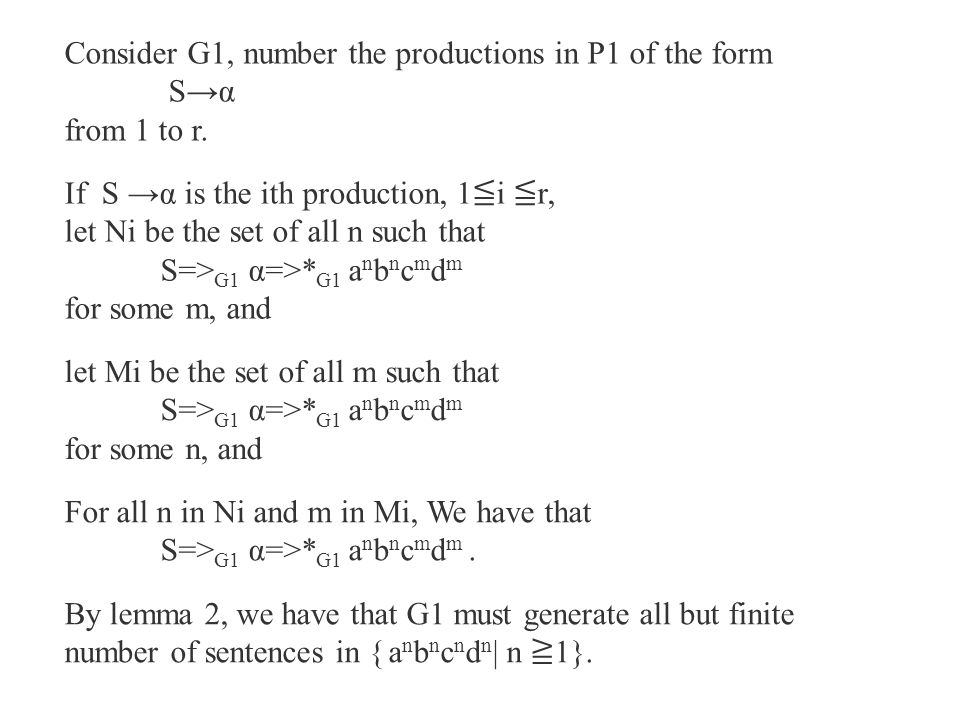 Consider G1, number the productions in P1 of the form S→α from 1 to r. If S →α is the ith production, 1 ≦ i ≦ r, let Ni be the set of all n such that