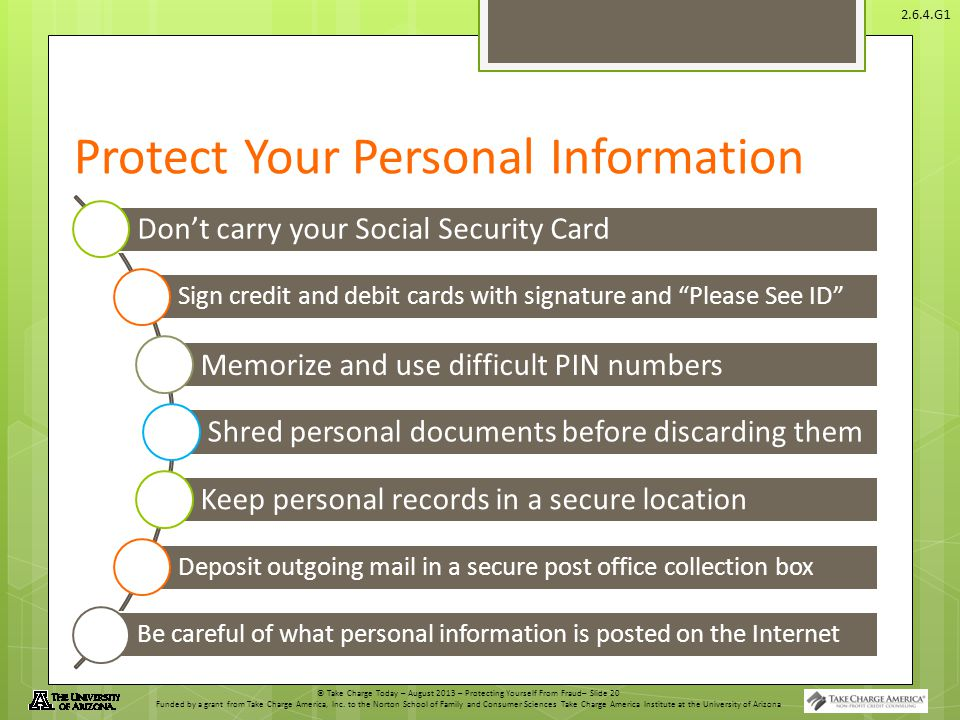 © Take Charge Today – August 2013 – Protecting Yourself From Fraud– Slide 20 Funded by a grant from Take Charge America, Inc.