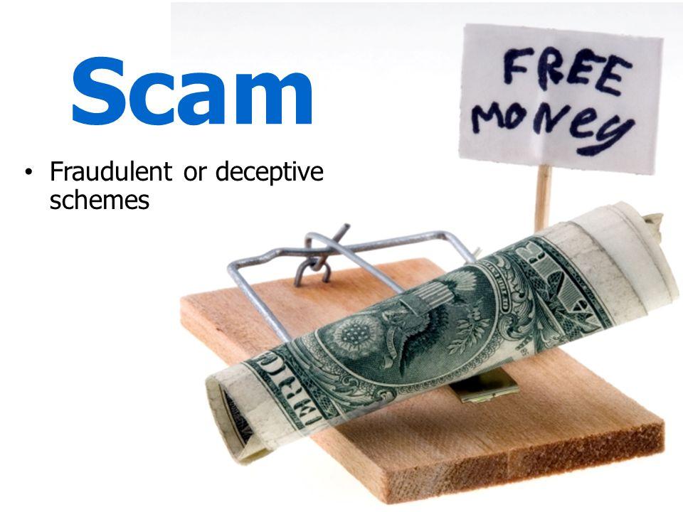 Scam Fraudulent or deceptive schemes