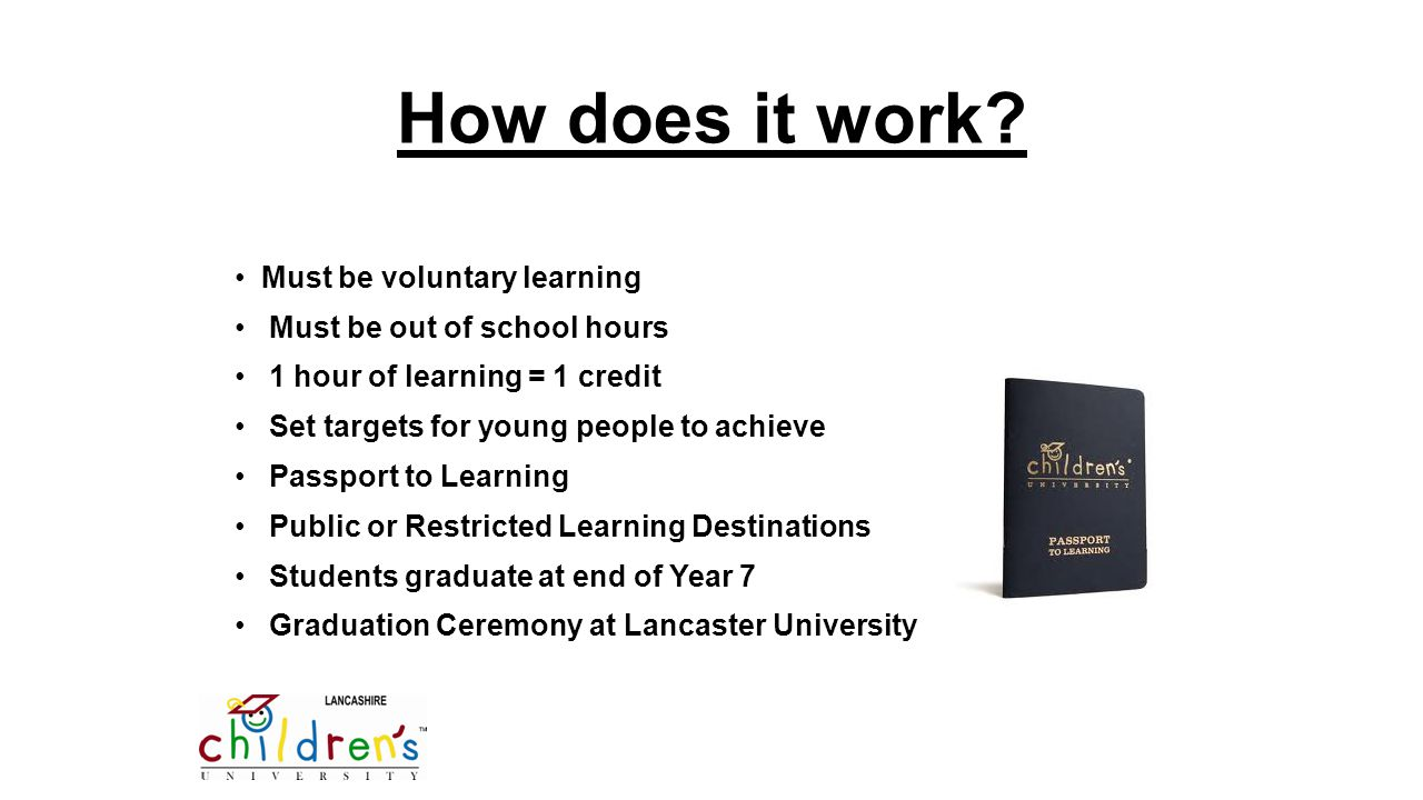 How does it work? Must be voluntary learning Must be out of school hours 1 hour of learning = 1 credit Set targets for young people to achieve Passpor