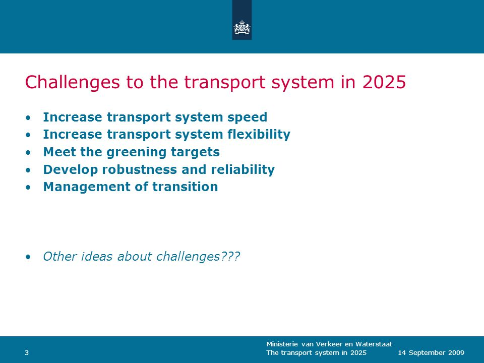 Ministerie van Verkeer en Waterstaat The transport system in 2025314 September 2009 Challenges to the transport system in 2025 Increase transport syst