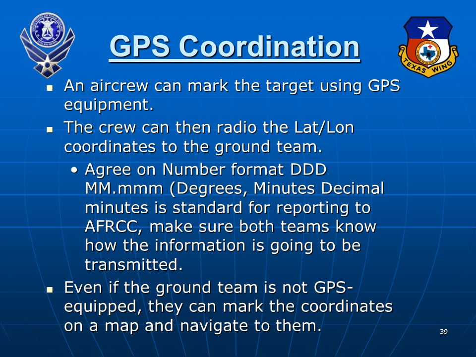 39 GPS Coordination An aircrew can mark the target using GPS equipment.