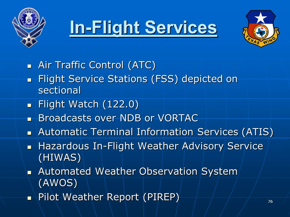 76 In-Flight Services Air Traffic Control (ATC) Air Traffic Control (ATC) Flight Service Stations (FSS) depicted on sectional Flight Service Stations