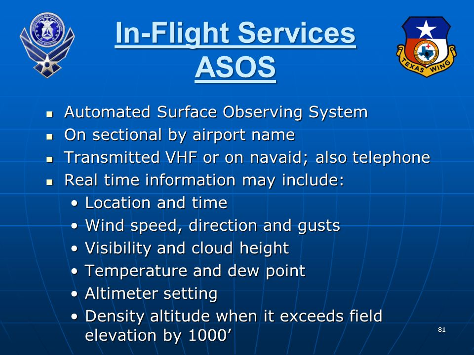 81 In-Flight Services ASOS Automated Surface Observing System Automated Surface Observing System On sectional by airport name On sectional by airport