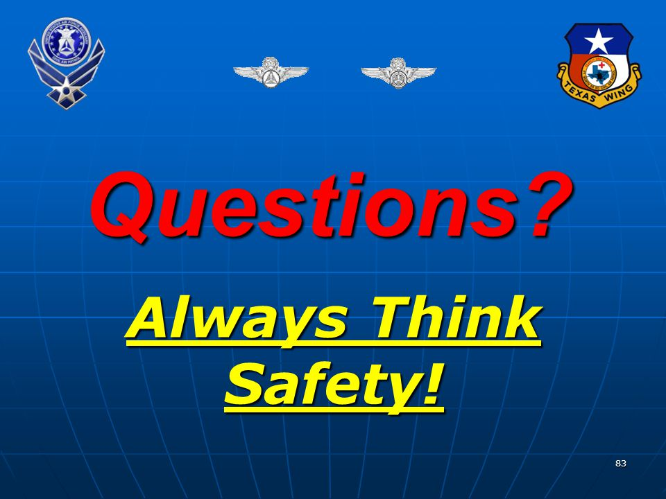 83 Questions? Always Think Safety!