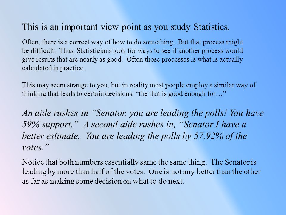 This is an important view point as you study Statistics.