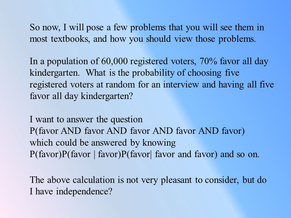 So now, I will pose a few problems that you will see them in most textbooks, and how you should view those problems.