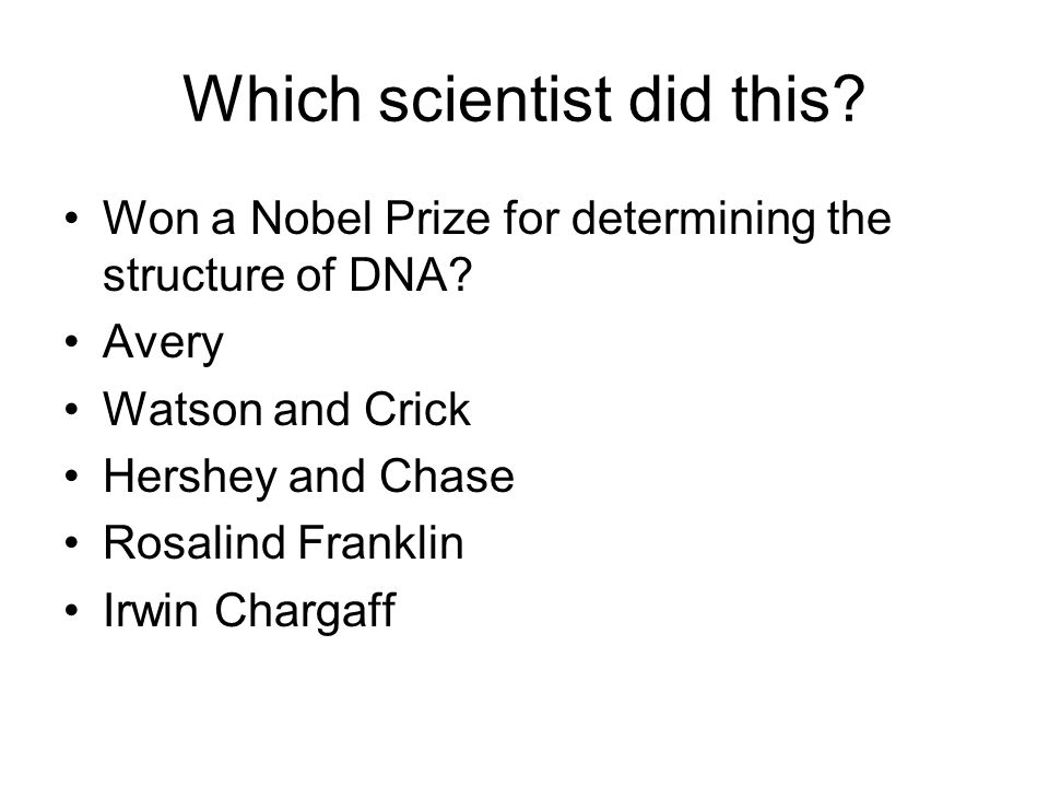Which scientist did this. Won a Nobel Prize for determining the structure of DNA.