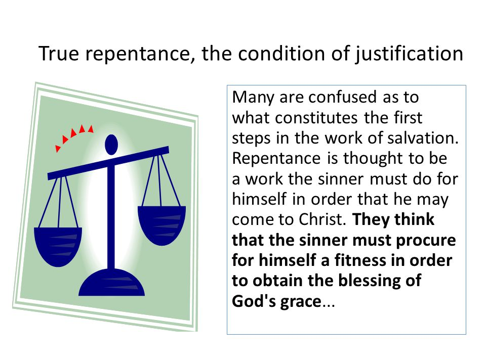 Many are confused as to what constitutes the first steps in the work of salvation. Repentance is thought to be a work the sinner must do for himself i
