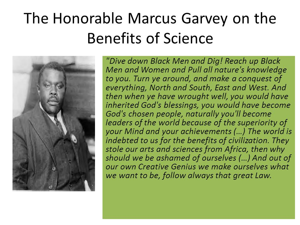 The Honorable Marcus Garvey on the Benefits of Science