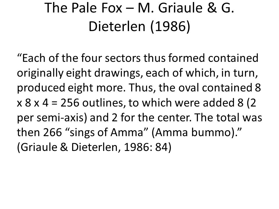 "The Pale Fox – M. Griaule & G. Dieterlen (1986) ""Each of the four sectors thus formed contained originally eight drawings, each of which, in turn, pro"