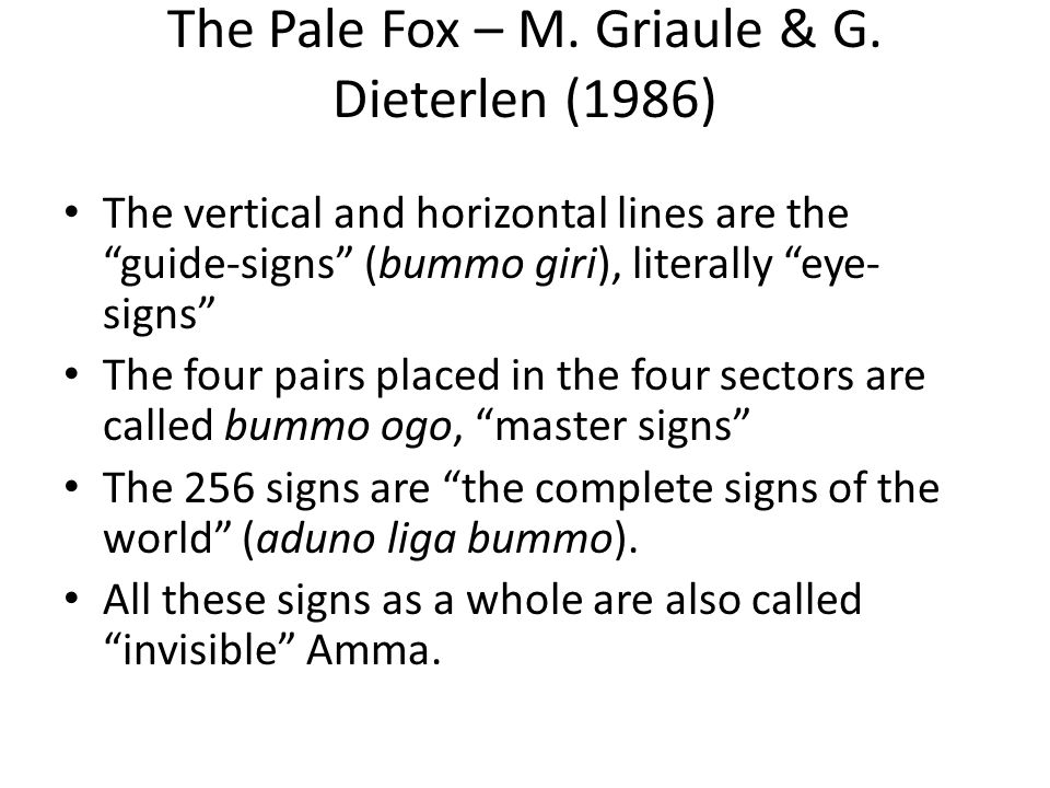 "The Pale Fox – M. Griaule & G. Dieterlen (1986) The vertical and horizontal lines are the ""guide-signs"" (bummo giri), literally ""eye- signs"" The four"