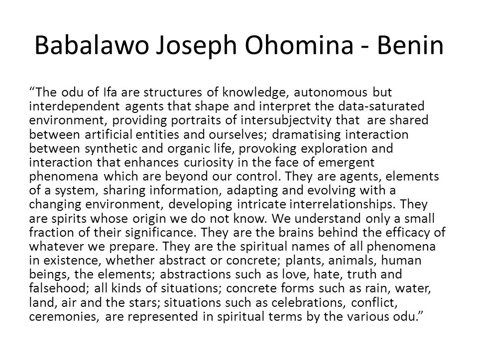 "Babalawo Joseph Ohomina - Benin ""The odu of Ifa are structures of knowledge, autonomous but interdependent agents that shape and interpret the data-sa"