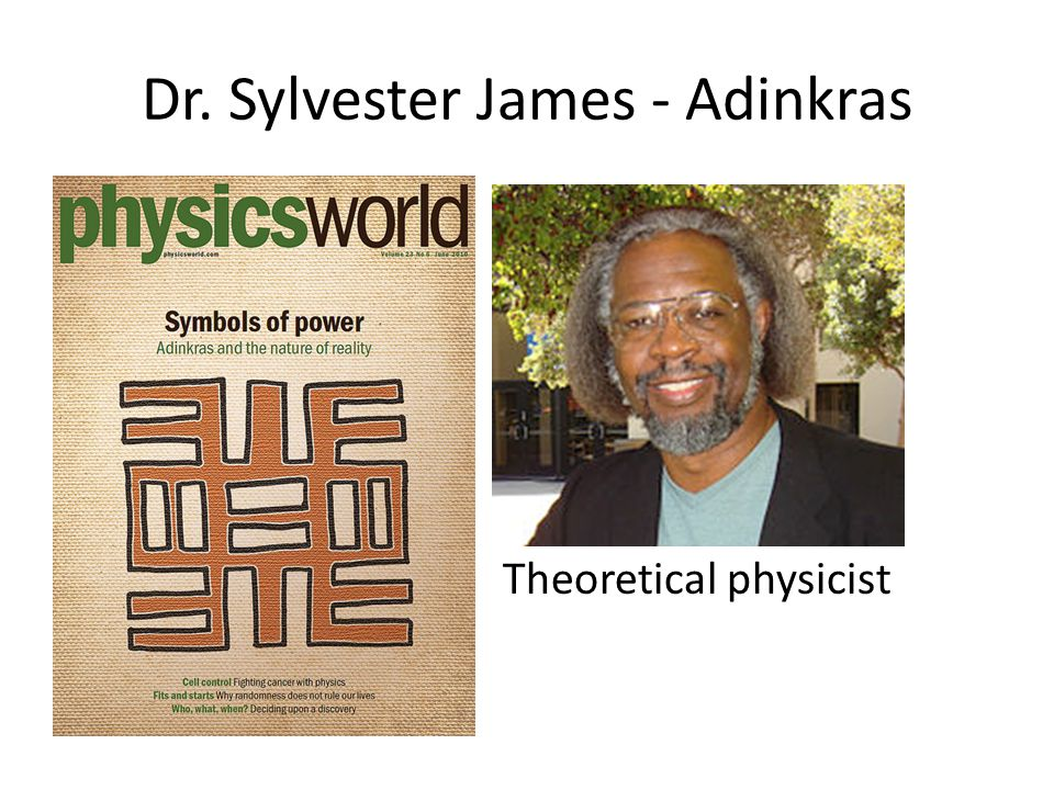 Dr. Sylvester James - Adinkras Theoretical physicist