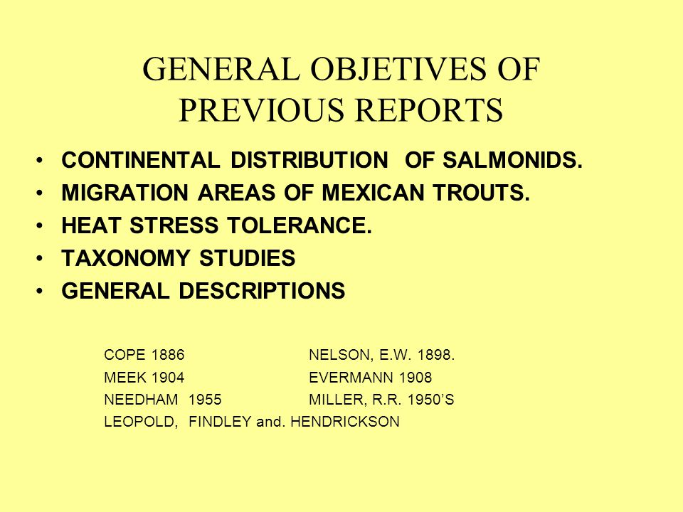 ACTUAL STATUS COMMERCIAL TROUT FARMS –54 in Chihuahua and 12 in Durango INVOLUNTARY MIGRATION –GENETIC CROSSES WITHOUT OBJETIVES –GENETIC CONTAMINATION LOST OF ORIGINAL TRAITS TRAPS DEVELOPMENT OFFICIAL NORM FOR GENETIC PROPOUSES.