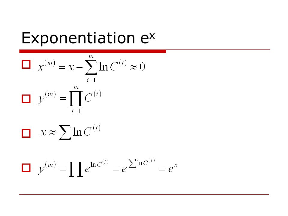 Exponentiation e x        