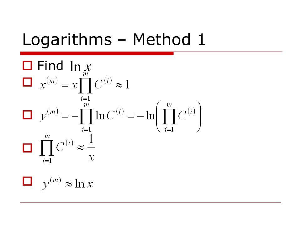 Logarithms – Method 1  Find 