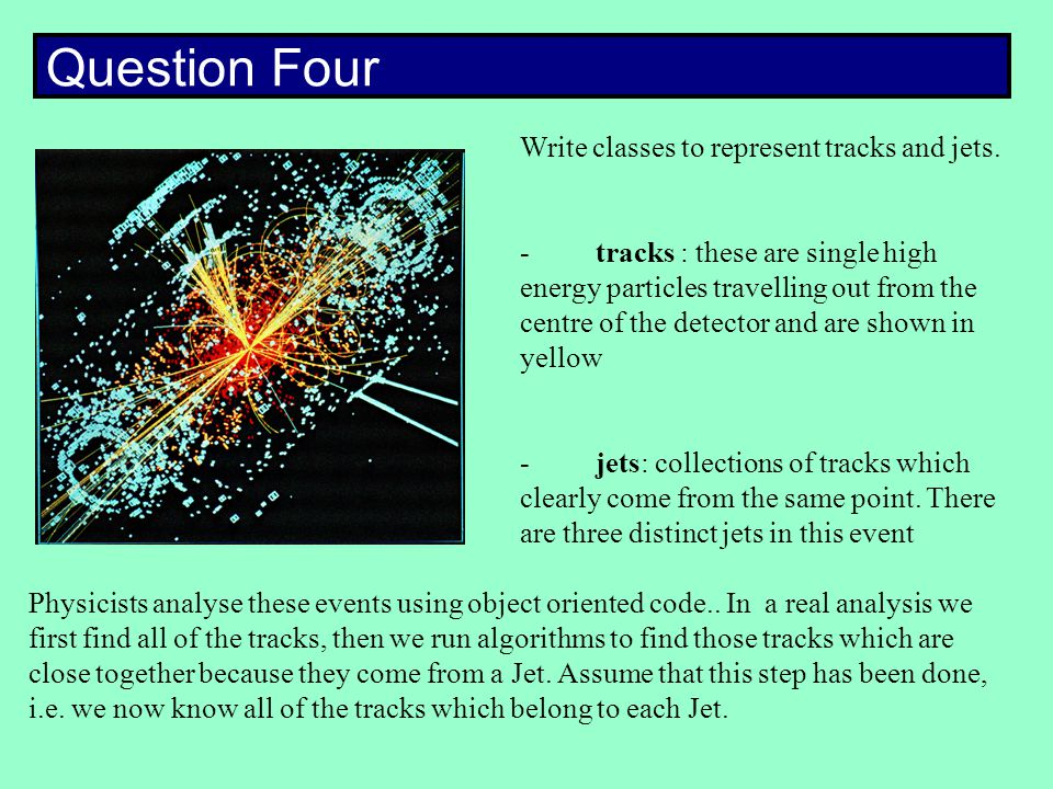 Question Four Write classes to represent tracks and jets.