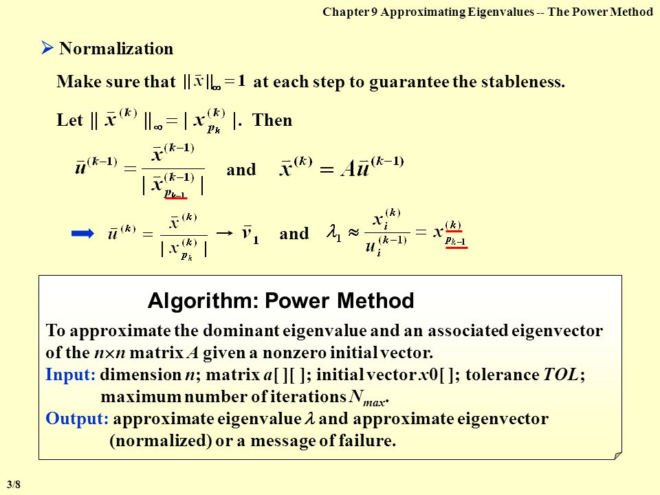 Chapter 9 Approximating Eigenvalues -- The Power Method  The Original Method Assumptions: A is an n  n matrix with eigenvalues satisfying   1   >  