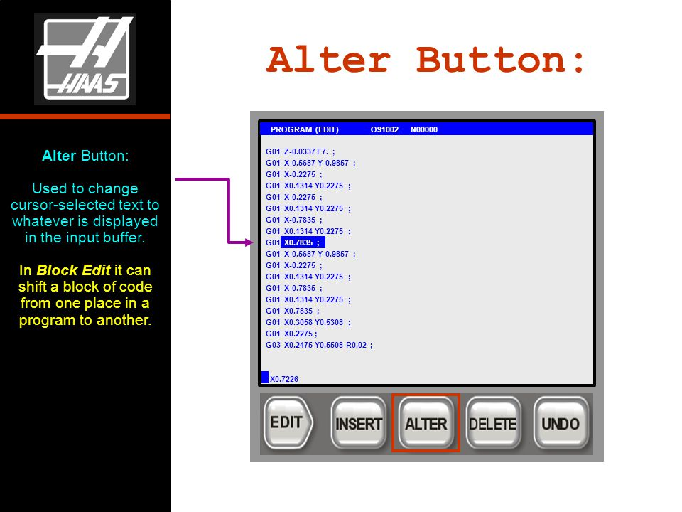 Alter Button: Used to change cursor-selected text to whatever is displayed in the input buffer.