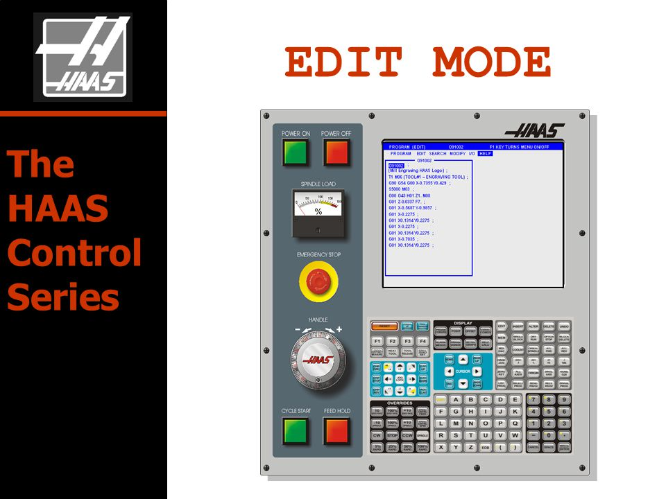EDIT MODE The HAAS Control Series