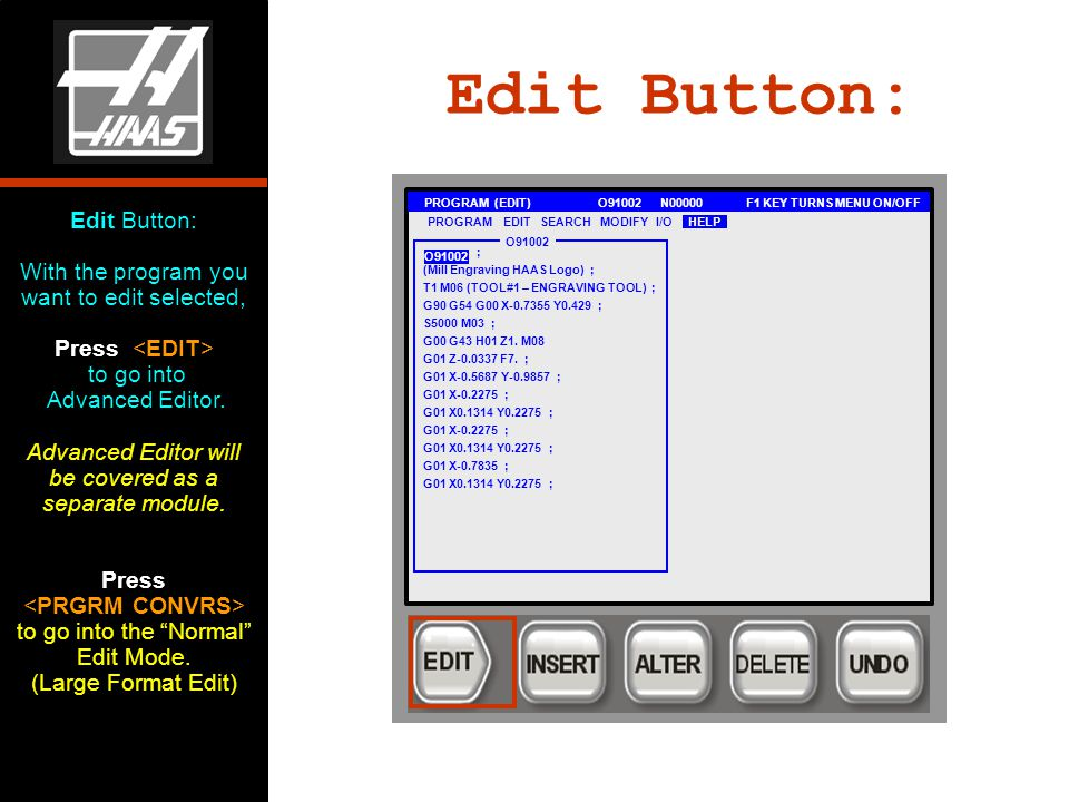 Edit Button: With the program you want to edit selected, Press to go into Advanced Editor.