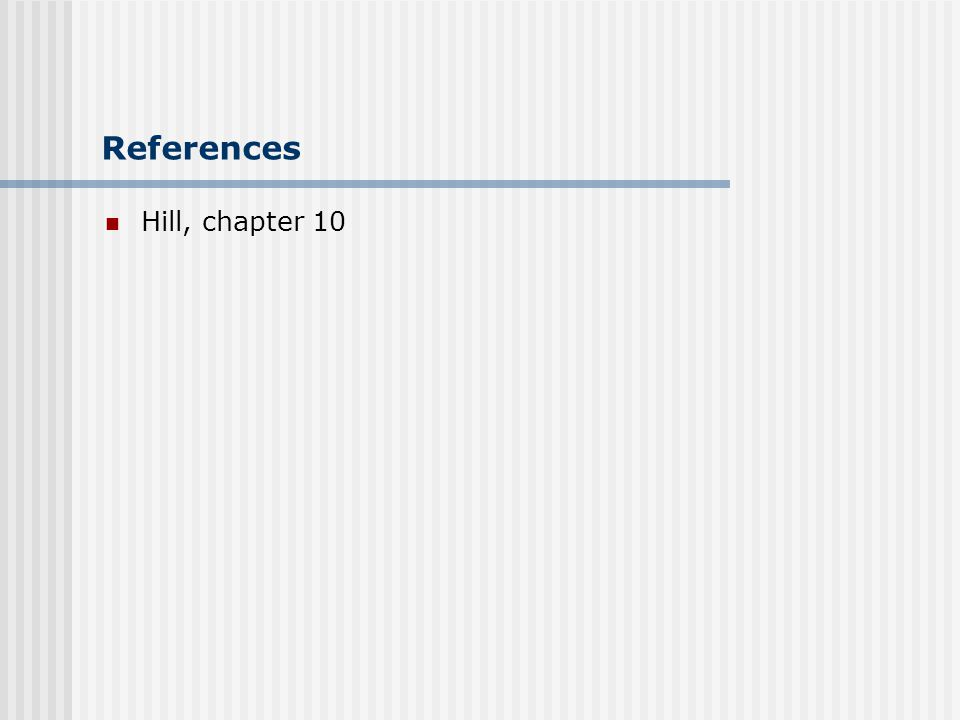 References Hill, chapter 10