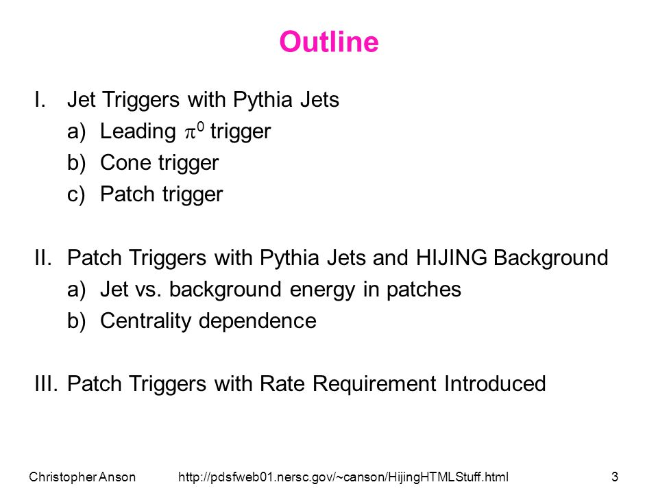 Christopher Anson http://pdsfweb01.nersc.gov/~canson/HijingHTMLStuff.html14 Summary using just Pythia Leading  0 trigger efficiency decreases with larger cuts (6 GeV).