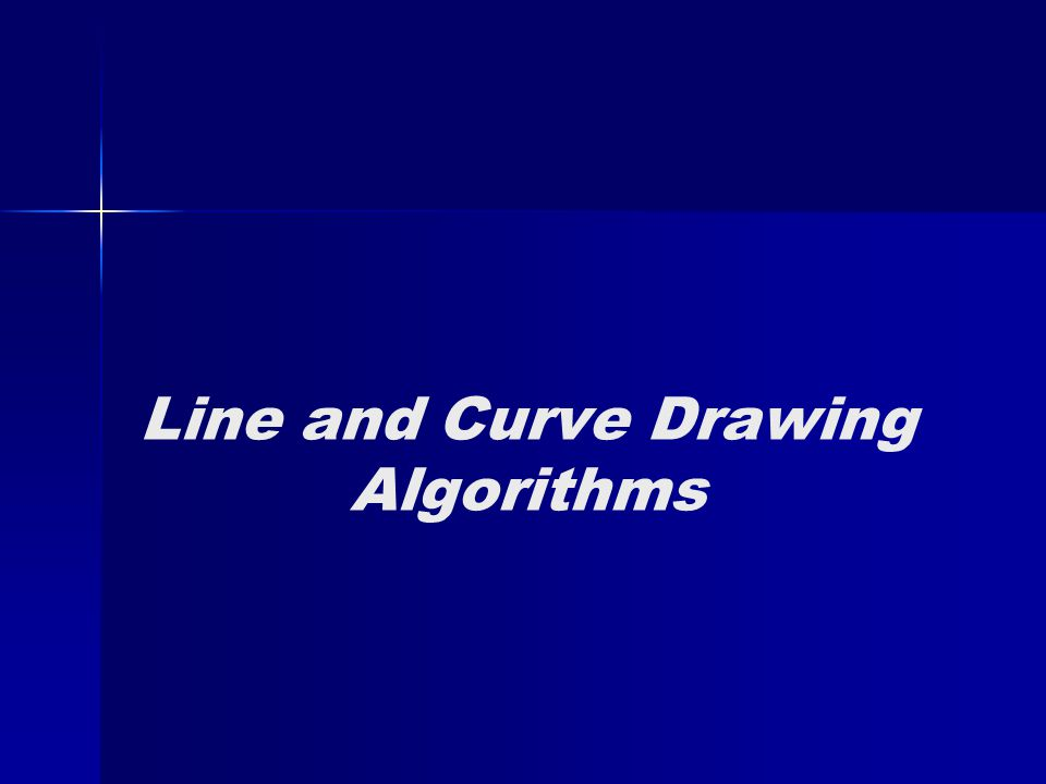 Line and Curve Drawing Algorithms