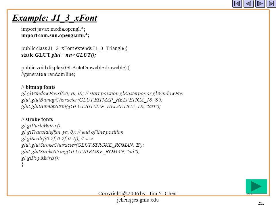 Copyright @ 2006 by Jim X. Chen: jchen@cs.gmu.edu 20.20.