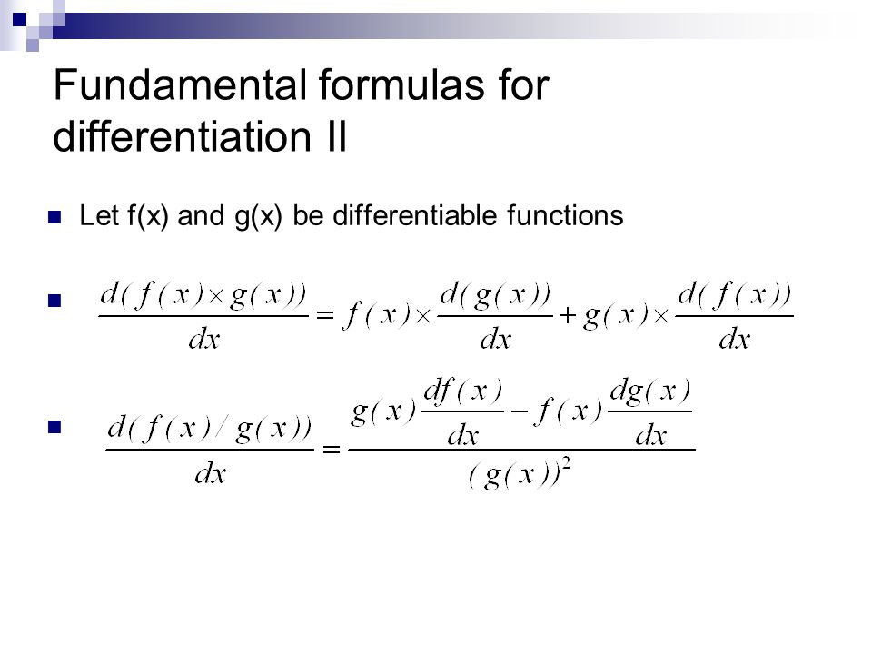 Fundamental formulas for differentiation II Let f(x) and g(x) be differentiable functions