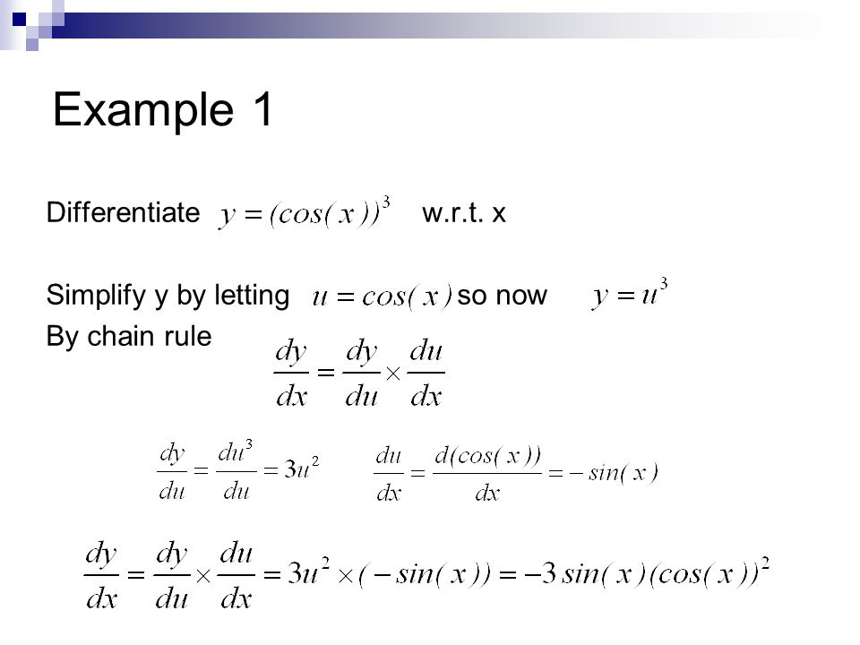 Example 1 Differentiate w.r.t. x Simplify y by letting so now By chain rule
