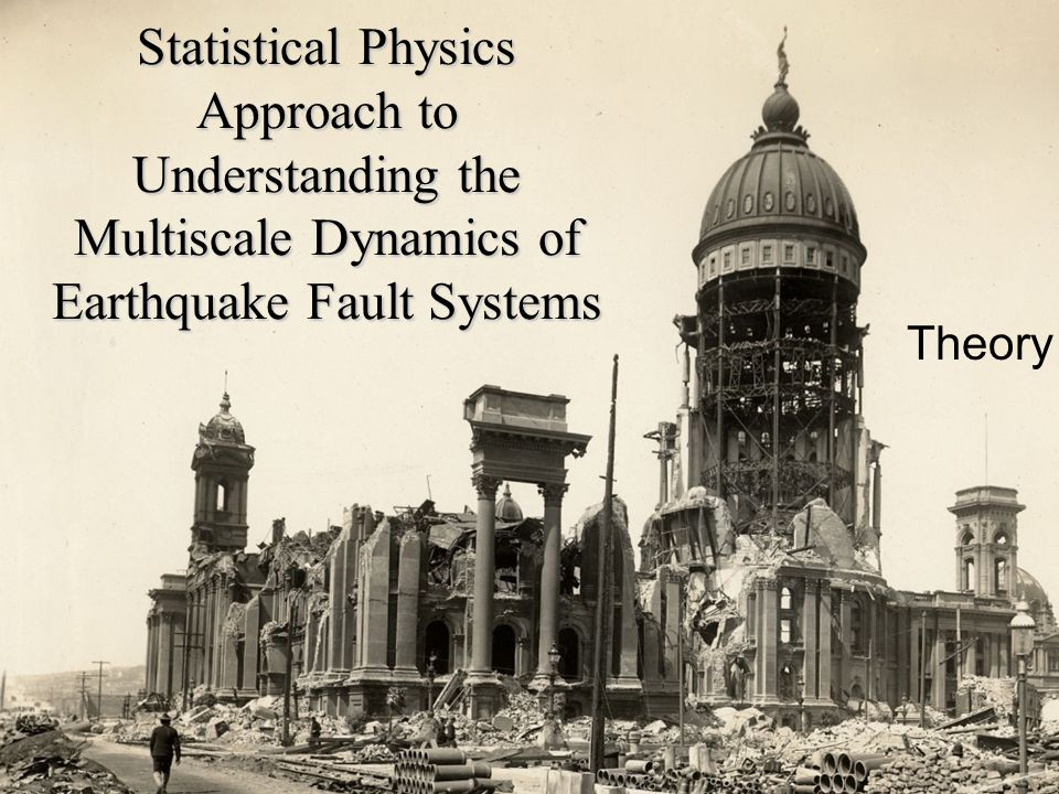 Statistical Physics Approach to Understanding the Multiscale Dynamics of Earthquake Fault Systems Theory