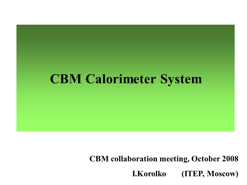 CBM Calorimeter System CBM collaboration meeting, October 2008 I.Korolko(ITEP, Moscow)